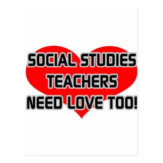Social Studies Teachers Need Love Too Postcard