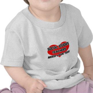Social Studies Teachers Need Love Too T Shirts