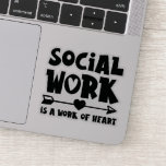 "Social Work is a Work of the Heart Sticker<br><div class=""desc"">This charming social worker sticker is the perfect accent to your laptop,   notebook or bumper!</div>"