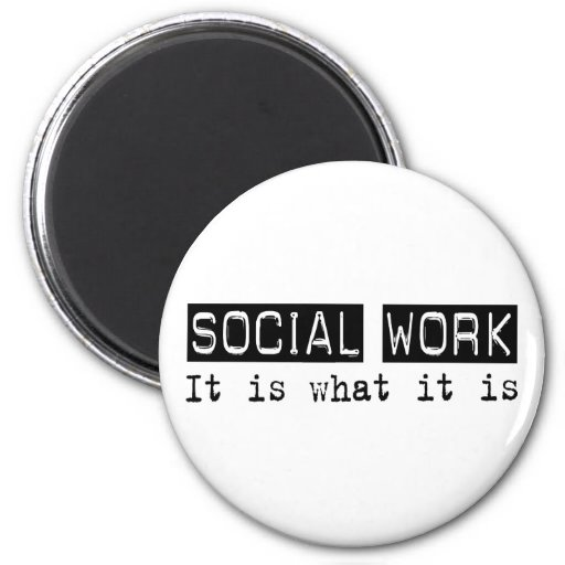 Social Work It Is Magnets