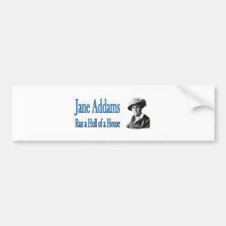 Social Work: Jane Addams Ran a Hull of a House Bumper Sticker