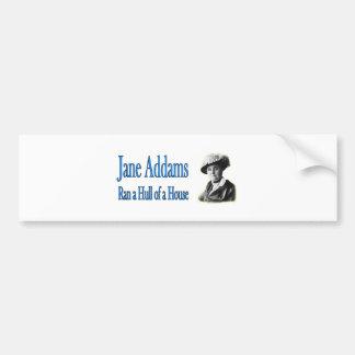 Social Work: Jane Addams Ran a Hull of a House Bumper Sticker