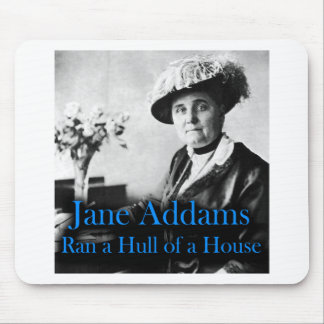 Social Work: Jane Addams Ran a Hull of a House Mouse Pad