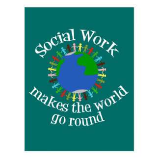 Social Work Makes the World Go Round Postcard
