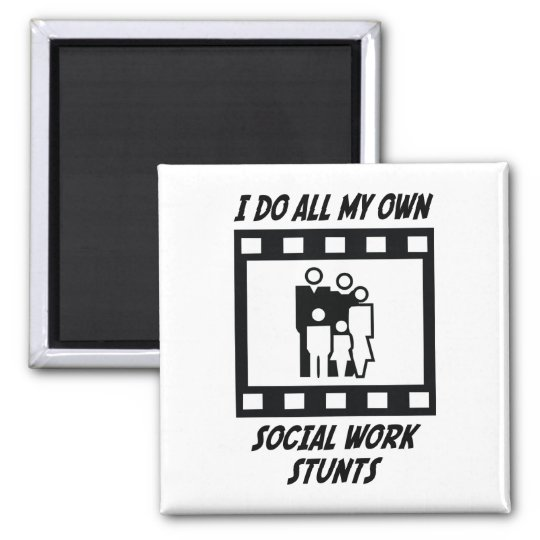 Social Work Stunts 2 Inch Square Magnet