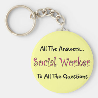 """Social Worker """"All The Answers"""" Basic Round Button Keychain"""