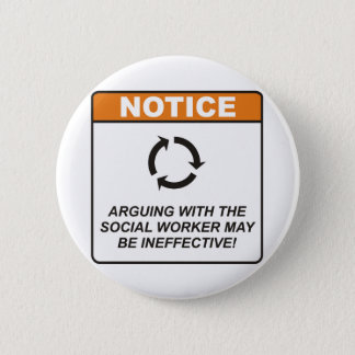 Social Worker / Argue Pinback Button