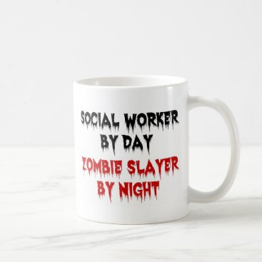 Graphix_Vixon Social Worker by Day Zombie Slayer by Night Coffee Mug