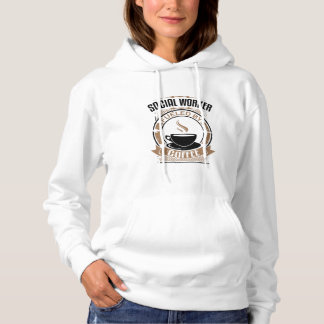 Social Worker Fueled By Coffee Hoodie