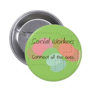 "Social Worker Gifts ""Connect All The Dots"" Pinback Button"