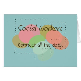 """Social Worker Gifts """"Connect All The Dots"""" Greeting Cards"""