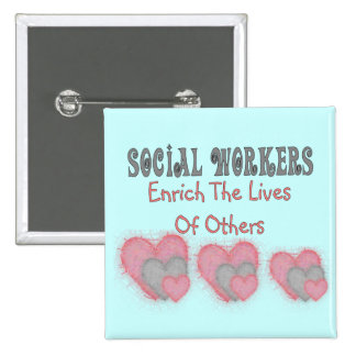 "Social Worker Gifts ""Enrich The Lives of Others"" Button"