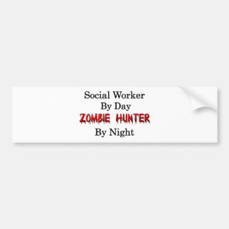Social Worker/Zombie Hunter Bumper Sticker