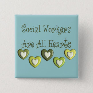 Social Workers Are All Hearts Gifts Button