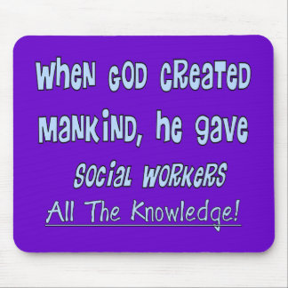 """Social Workers """"GOD GAVE KNOWLEDGE"""" Gifts Mouse Pad"""