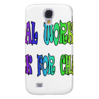 Social Workers Work For Change Samsung Galaxy S4 Cover