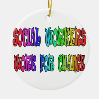 Social Workers Work For Change Ceramic Ornament