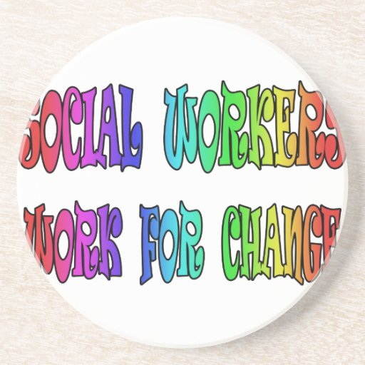 Social Workers Work For Change Drink Coaster Zazzle