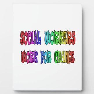 Social Workers Work For Change Plaque