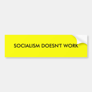 SOCIALISM DOESN'T WORK BUMPER STICKERS