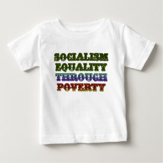 Socialism Equality Through Poverty Baby T-Shirt