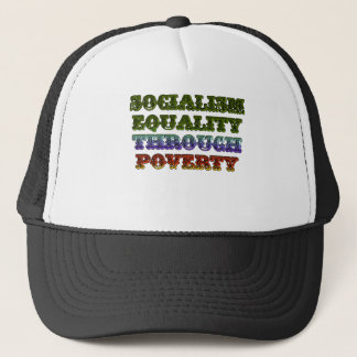 Socialism Equality Through Poverty Trucker Hat