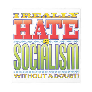 Socialism Hate Face Note Pads