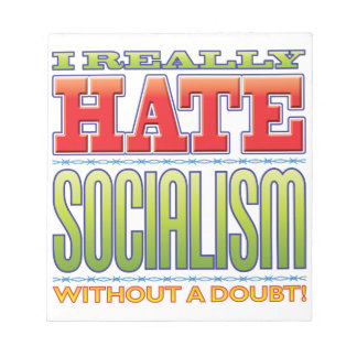 Socialism Hate Notepads