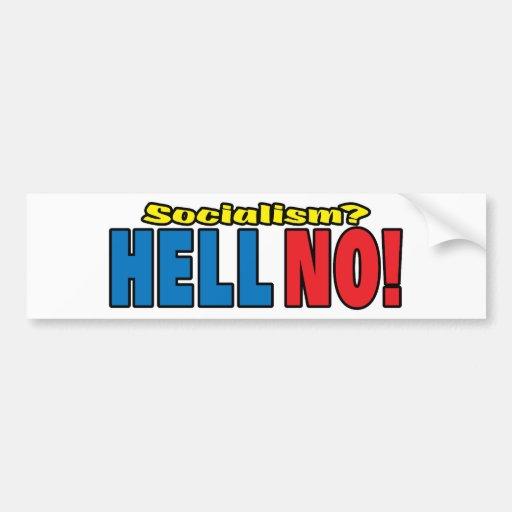 Socialism? HELL NO! Bumper Stickers