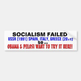 Socialism is bad economics so Obama wants IT HERE! Bumper Sticker