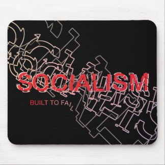 Socialism Is Built To Fail Mouse Pad