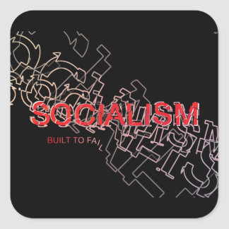 Socialism Is Built To Fail Square Sticker