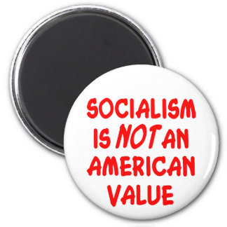 Socialism Is Not An American Value Magnet