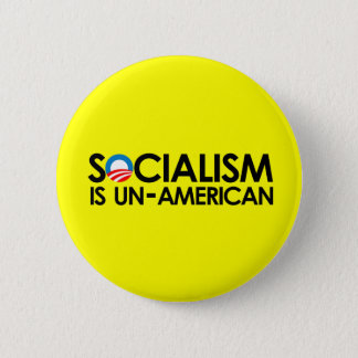 Socialism is un-American Button