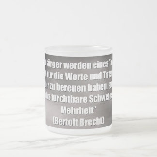 Socialism, Islam, quotation, Berthold Brecht Frosted Glass Coffee Mug