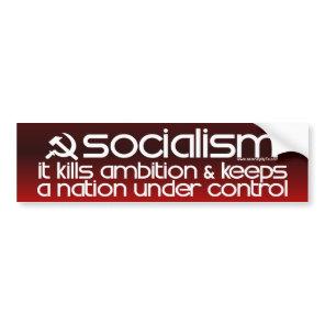 Socialism Kills Ambition (Bumper Sticker) Bumper Sticker