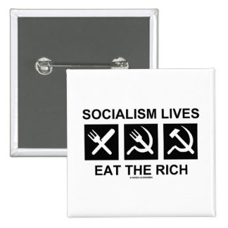 Socialism Lives Eat The Rich (Political Science) Pinback Buttons