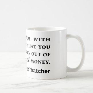 Socialism Margaret Thatcher Quote Coffee Mug