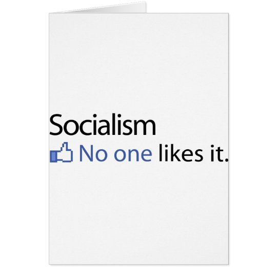 Socialism - No One Likes It Card