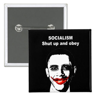 SOCIALISM - SHUT UP AND OBEY PINBACK BUTTON