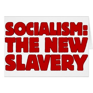 Socialism: The New Slavery Greeting Card