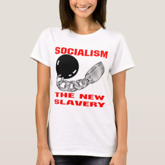 Socialism The New Slavery T-Shirt