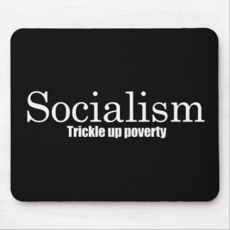 Socialism - Trickle up poverty Bumpersticker Mouse Pad