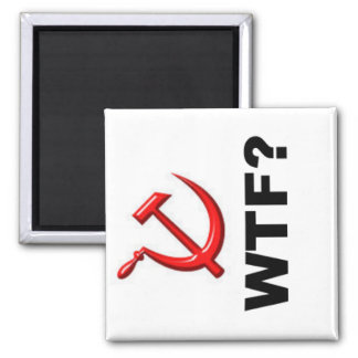 Socialism? WTF? 2 Inch Square Magnet