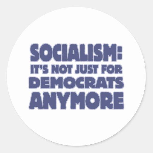 Socialismo: No está apenas para Demócratas más Pegatinas Redondas