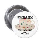 ¡SOCIALISMO, NO mi taza de té! Pins