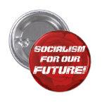 """""""Socialismo para nuestro futuro!"""" Botón Pin"""
