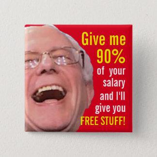 Socialist Bernie Sanders - 90% Tax for Free Stuff Pinback Button