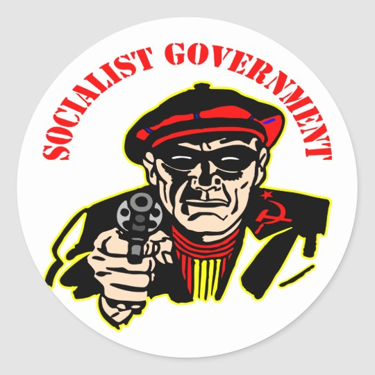 Socialist Government Is A Thief Robber Classic Round Sticker