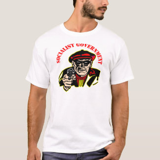 Socialist Government Is A Thief Robber T-Shirt